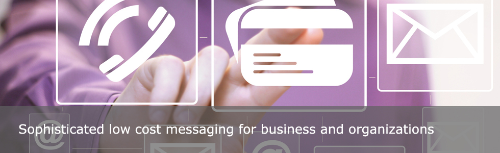 Sophisticated low cost messaging for businesses and organizations